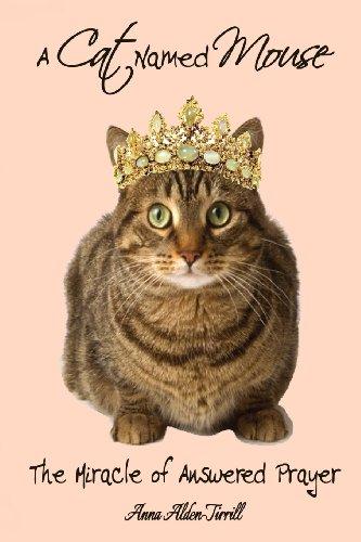 A Cat Named Mouse: Anna Alden-Tirrill