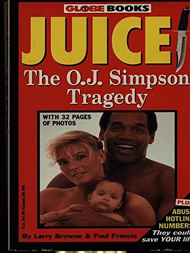9781885840004: Juice: The O.J. Simpson Tragedy (Globe Books)