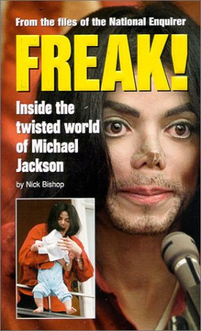 9781885840059: Freak!: Inside the Twisted World of Michael Jackson