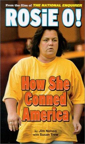9781885840066: Rosie O! How She Conned America