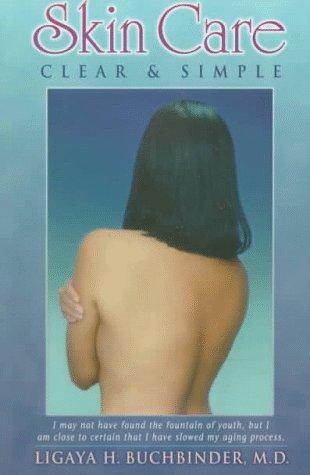 Skin Care: Clear & Simple: BuchbinderM.D, Ligaya liH.