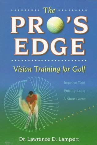 The Pro's Edge: Vision Training for Golf: Lawrence Lampert