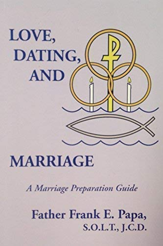 Love, Dating, and Marriage