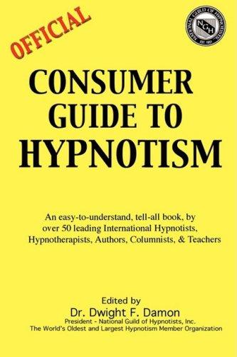 Consumer Guide To Hypnotism: Dwight F Damon