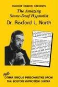 9781885846099: The Amazing Stone-Deaf Hypnotist - Dr. Rexford L. North