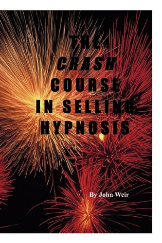 9781885846167: The Crash Course In Selling Hypnosis