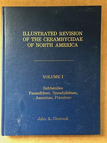 9781885850027: Illustrated Revision of the Cerambycidae of North America: Parandrinae, Spondylidinae, Aseminae Prioninae
