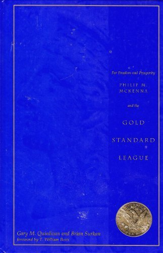 9781885851147: For the Sake of Freedom and Prosperity: Philip M. McKenna and the Gold Standard League