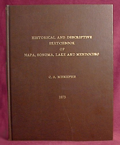 Historical and Descriptive Sketchbook of Napa, Sonoma,: Menefee, Campbell Augustus;