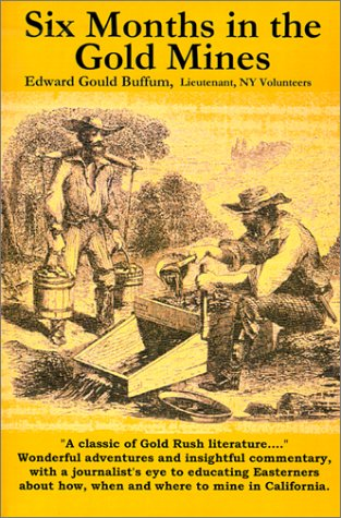 9781885852144: Six Months in the Gold Mines: From a Journal of Three Years Residence in Upper and Lower California 1847-48-49.