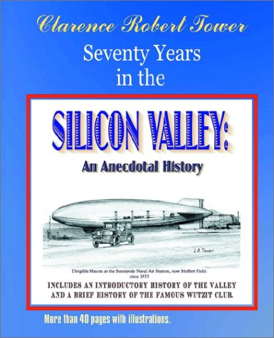 9781885852267: Seventy Years in the Silicon Valley: An Anecdotal History