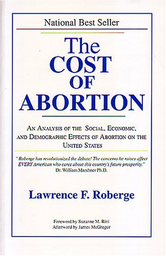 9781885857163: The cost of abortion: An analysis of the social, economic and demographic effects of abortion in the United States