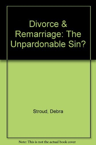 9781885858191: Divorce & Remarriage: The Unpardonable Sin?