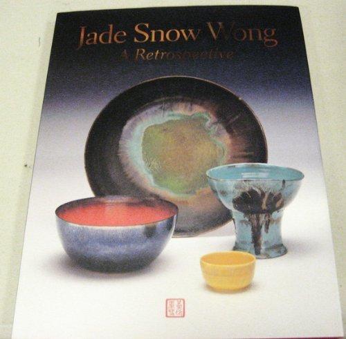 9781885864147: Jade Snow Wong: A retrospective: July 23 - December 22, 2002 (Pottery Artist)