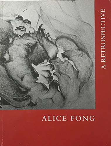 Alice Fong: A Retrospective: Colleen V. Fong,