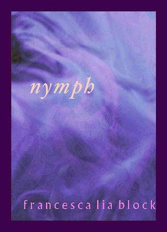 Nymph: Block, Francesca Lia