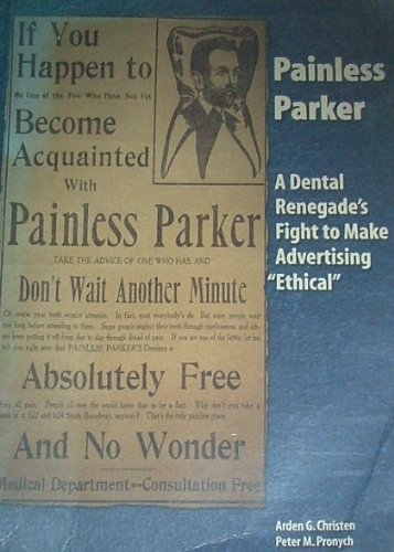 9781885873019: Painless Parker: A Dental Renegade's Fight to Make Advertising Ethical