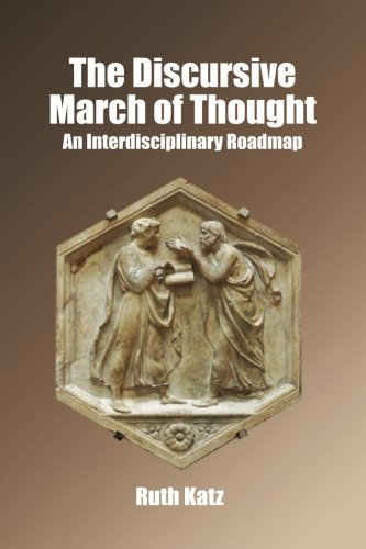9781885881458: The Discursive March of Thought: An Interdisciplinary Roadmap