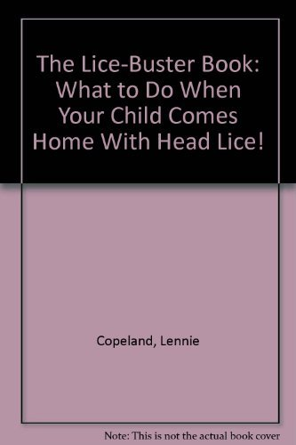 The Lice-Buster Book: What to Do When Your Child Comes Home With Head Lice!: Copeland, Lennie
