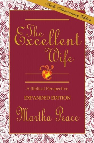 9781885904089: The Excellent Wife: A Biblical Perspective