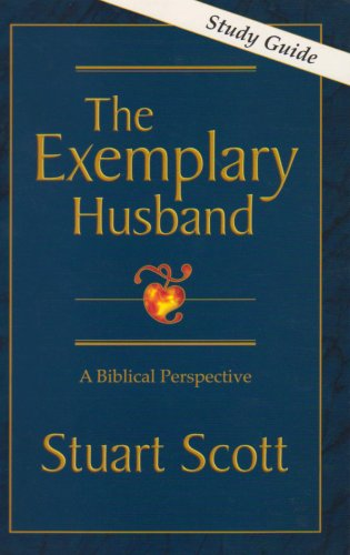 9781885904225: The Exemplary Husband: A Biblical Perspective