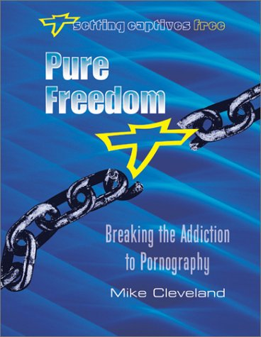 Pure Freedom Breaking the Addiction to Pornography: Mike, Cleveland
