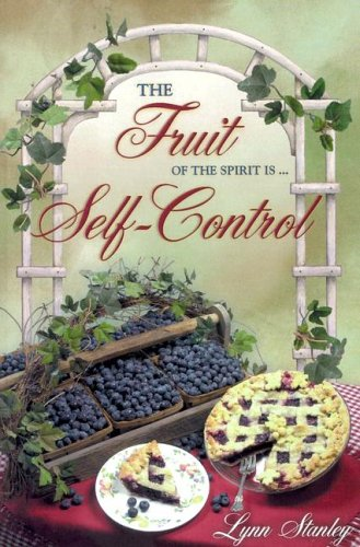 9781885904362: The Fruit of the Spirit Is...Self-Control: A Small Group Bible Study (Fruit of the Spirit Bible Studies)