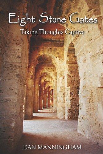 9781885904850: Eight Stone Gates: Taking Thoughts Captive