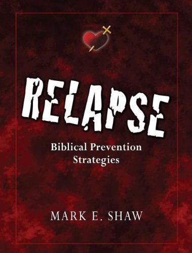 9781885904911: Relapse: Biblical Prevention Strategies