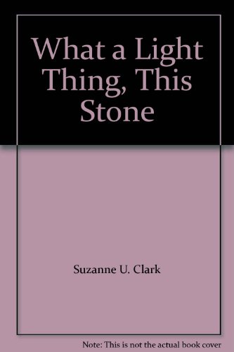 9781885912237: What a Light Thing, This Stone