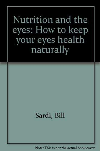 9781885919465: Nutrition and the eyes: How to keep your eyes health naturally