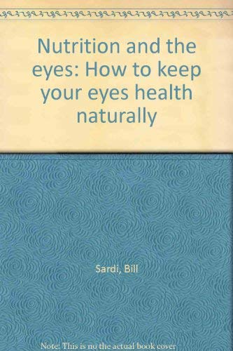 9781885919472: Nutrition and the eyes: How to keep your eyes health naturally
