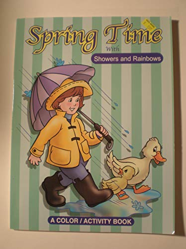 Spring Time with Showers and Rainbows (A: Lance Raichert (Illustrator),
