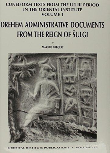 Cuneiform Texts from the Ur III Period in the Oriental Institute : Drehem Administrative Documents ...