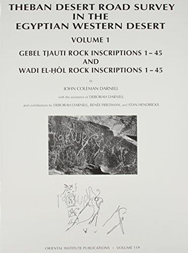 9781885923172: Theban Desert Road Survey in the Egyptian Western Desert, Volume 1: Gebel Tjauti Rock Inscriptions 1-45 and Wadi el-Hôl Rock Inscriptions 1-45: Gebel ... 1-45 Vol 1 (Oriental Institute Publications)