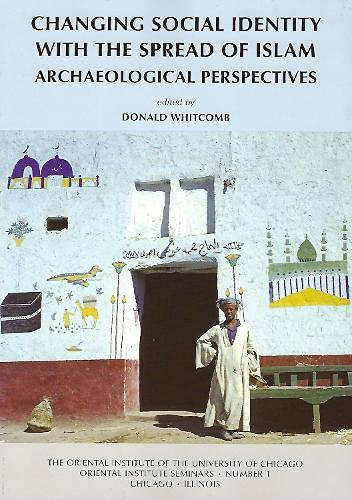CHANGING SOCIAL IDENTITY WITH THE SPREAD OF ISLAM: ARCHAEOLOGICAL PERSPECTIVES