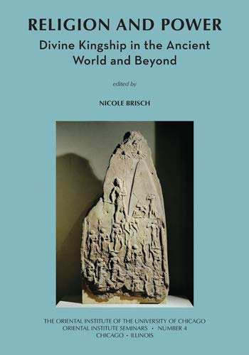 9781885923554: Religion and Power: Divine Kingship in the Ancient World and Beyond (Oriental Institute Seminars)