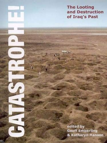 9781885923561: CATASTROPHE!: The Looting and Destruction of Iraq's Past