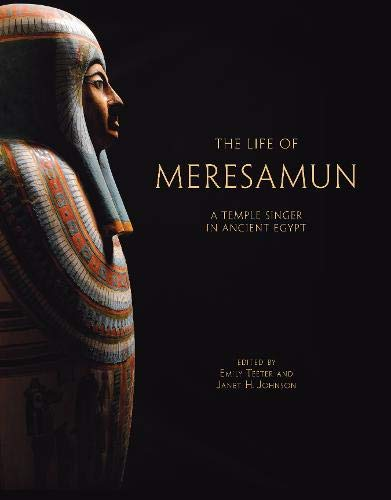 9781885923608: Life of Meresamun: A Temple Singer in Ancient Egypt (Oriental Institute Museum Publications)