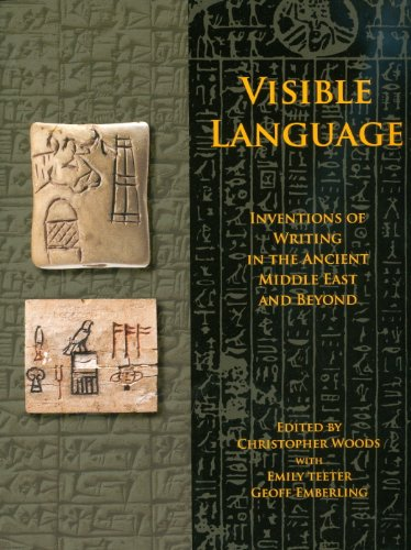 9781885923769: Visible Language: Inventions of Writing in the Ancient Middle East and Beyond (Oriental Institute Museum Publications)