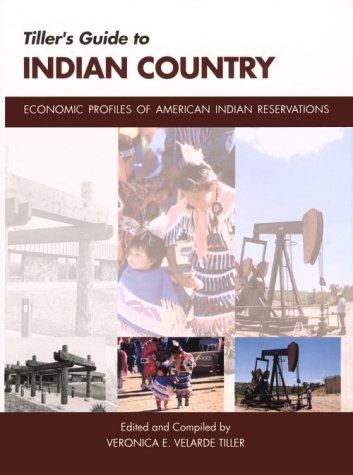 9781885931016: Tiller's Guide to Indian Country: Economic Profiles of American Indian Reservations