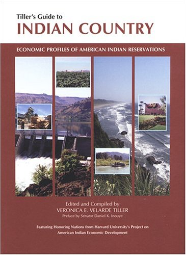 9781885931047: Tiller's Guide to Indian Country: Economic Profiles of American Indian Reservations