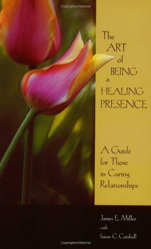 9781885933324: The Art of being a Healing Presence