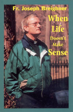 9781885938084: When Life Doesn't Make Sense