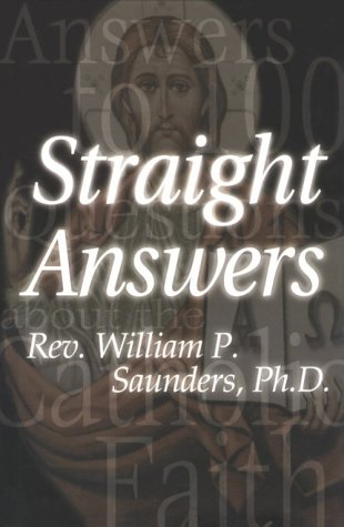 9781885938251: Straight Answers, Answers to 100 Questions about the Catholic Faith
