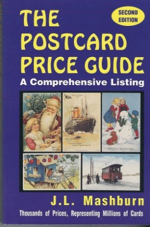 The Postcard Price Guide, 2nd Edition: Mashburn, J.L.
