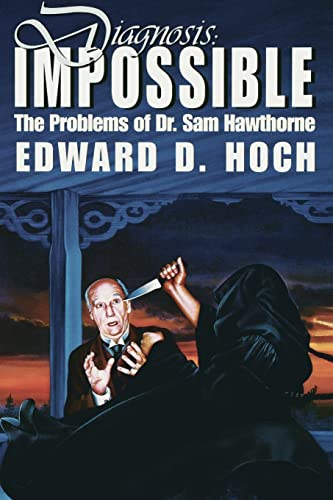 Diagnosis: Impossible : The Problems of Dr. Sam Hawthorne: Hoch, Edward D.