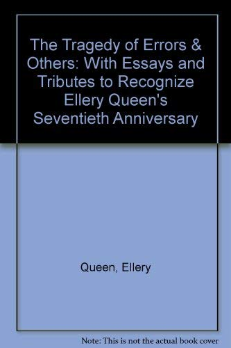 The Tragedy of Errors & Others: With Essays and Tributes to Recognize Ellery Queen's ...