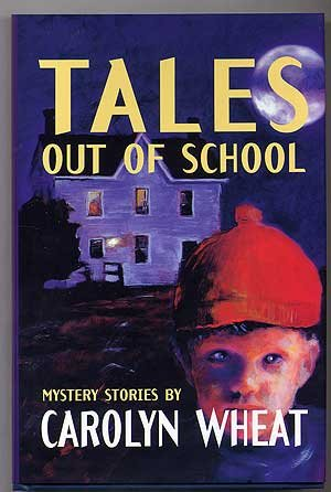 Tales Out of School: Mystery Stories: Wheat, Carolyn