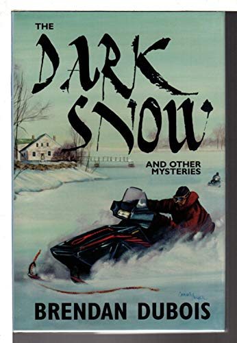 The Dark Snow and Other Mysteries: Dubois, Brendan